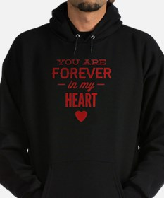 You Are Forever In My Heart Hoodie (dark)
