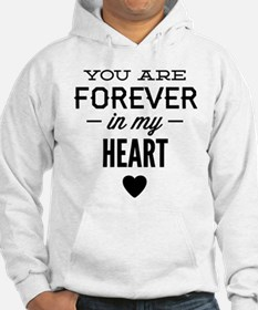 You Are Forever In My Heart Hoodie