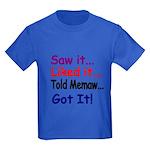 Saw It, Liked It, Told Memaw, Got It! T-Shirt