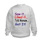 Saw it, liked it, told Memaw, got it! Sweatshirt