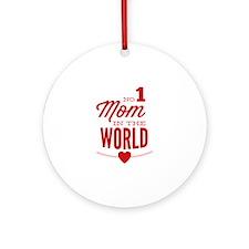 No 1 Mom In The World Ornament (Round)