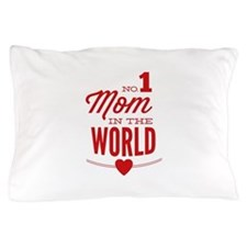 No 1 Mom In The World Pillow Case