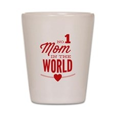 No 1 Mom In The World Shot Glass