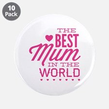 "The Best Mum In The World 3.5"" Button (10 pack)"
