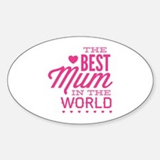 The Best Mum In The World Sticker (Oval)