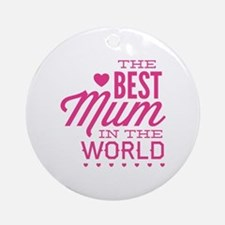 The Best Mum In The World Ornament (Round)