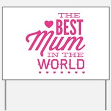 The Best Mum In The World Yard Sign