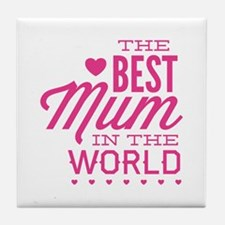 The Best Mum In The World Tile Coaster