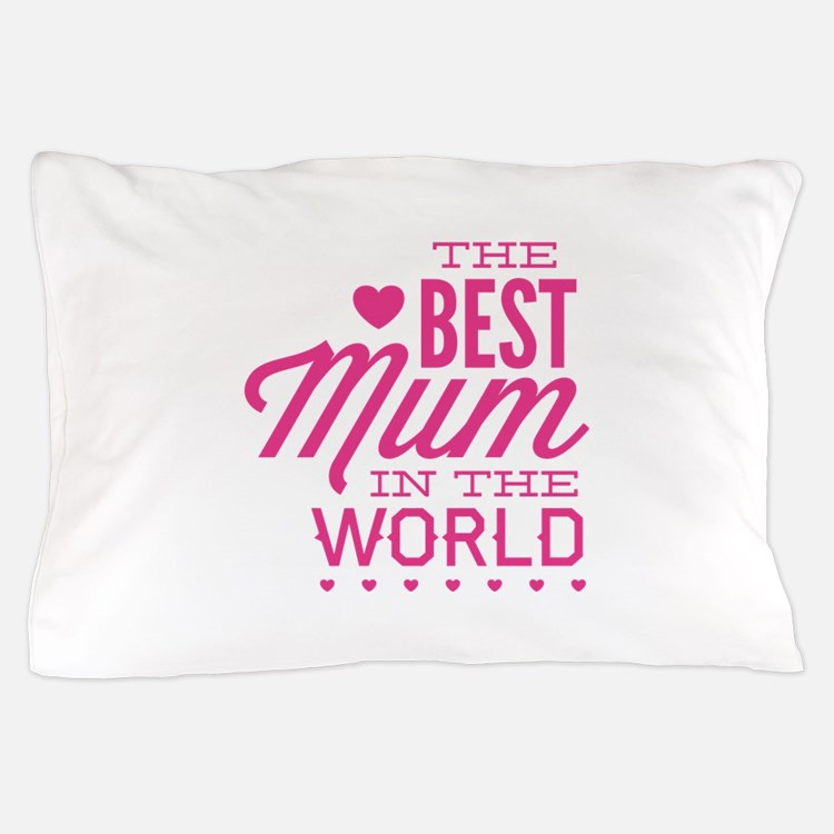 The Best Mum In The World Pillow Case