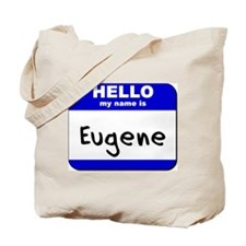 hello my name is eugene Tote Bag