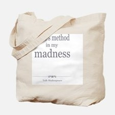 There's method in my madness, Tote Bag