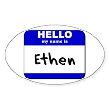 hello my name is ethen Oval Decal