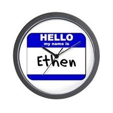 hello my name is ethen  Wall Clock