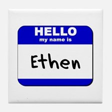 hello my name is ethen  Tile Coaster