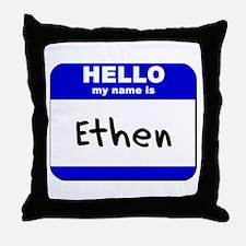 hello my name is ethen  Throw Pillow