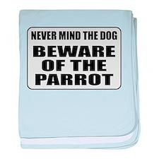 Beware Of The Parrot baby blanket