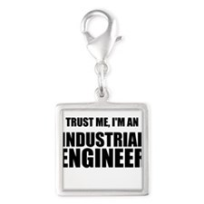Trust Me, Im An Industrial Engineer Charms