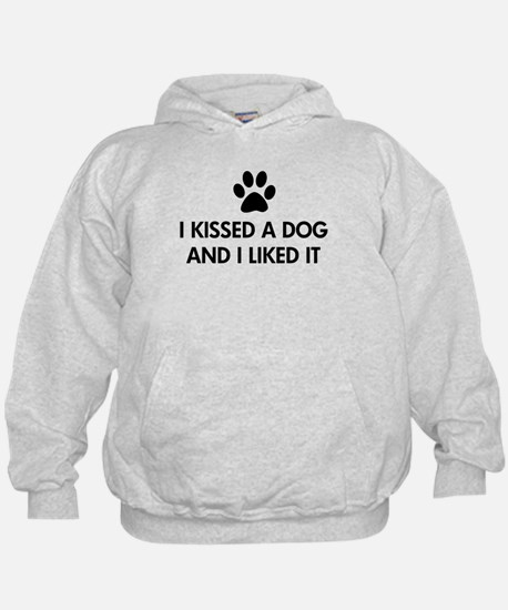 I kissed a dog and I liked it Hoodie