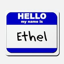 hello my name is ethel  Mousepad