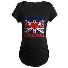 British Guys Drive Me Crazy T-Shirt