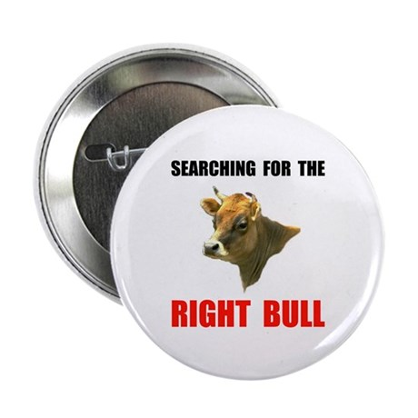 """RIGHT BULL 2.25"""" Button (10 pack)"""