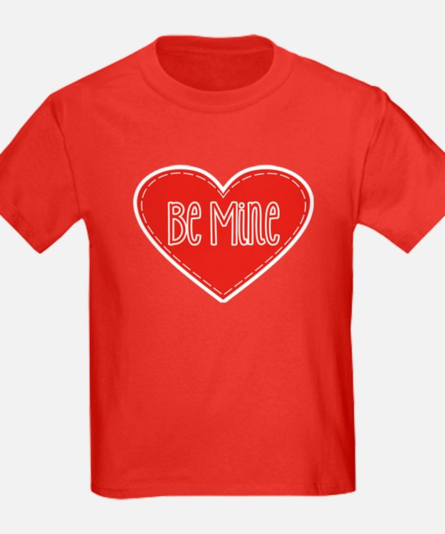 Be Mine Valentines Day Heart T-Shirt