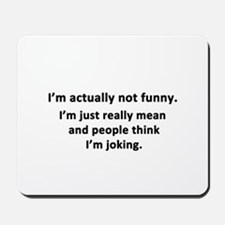I'm Actually Not Funny Mousepad