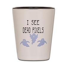 I See Dead Pixels Shot Glass