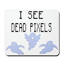 I See Dead Pixels Mousepad