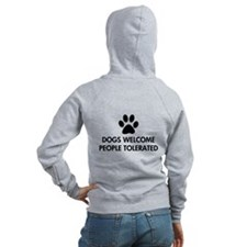 Dogs Welcome People Tolerated Zip Hoodie