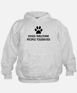 Dogs Welcome People Tolerated Hoodie