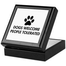 Dogs Welcome People Tolerated Keepsake Box