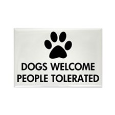 Dogs Welcome People Tolerated Rectangle Magnet (10