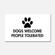 Dogs Welcome People Tolerated Car Magnet 20 x 12