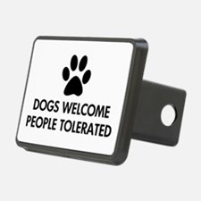 Dogs Welcome People Tolerated Hitch Cover