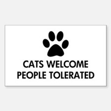 Cats Welcome People Tolerated Decal