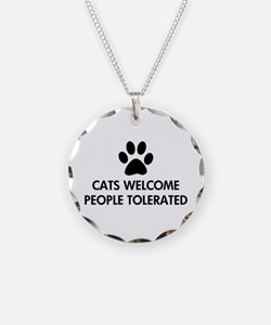 Cats Welcome People Tolerated Necklace