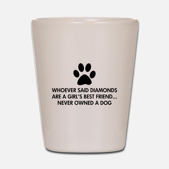 Girl's Best Friend Dog Shot Glass