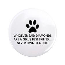 "Girl's Best Friend Dog 3.5"" Button (100 pack)"