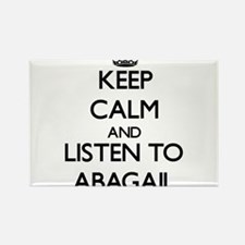 Keep Calm and listen to Abagail Magnets