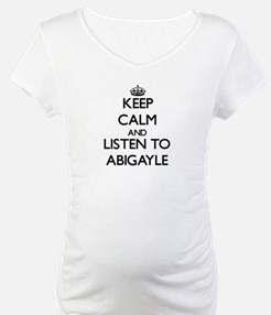 Keep Calm and listen to Abigayle Shirt