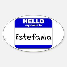 hello my name is estefania Oval Decal