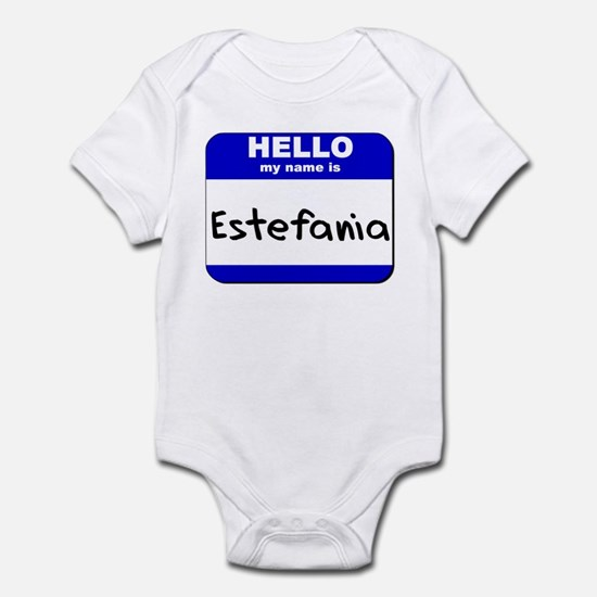 hello my name is estefania  Infant Bodysuit