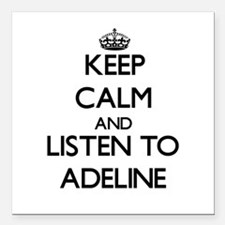 Keep Calm and listen to Adeline Square Car Magnet