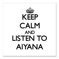 Keep Calm and listen to Aiyana Square Car Magnet 3