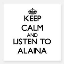 Keep Calm and listen to Alaina Square Car Magnet 3
