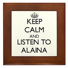 Keep Calm and listen to Alaina Framed Tile