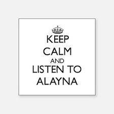 Keep Calm and listen to Alayna Sticker