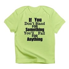 Stand For Something Infant T-Shirt