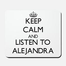 Keep Calm and listen to Alejandra Mousepad